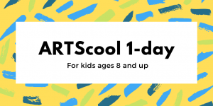 ARTScool 1-day for kids age 8+