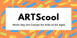 ARTScool Multi-day Art Camps for Kids of All Ages